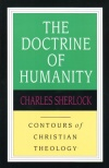 Doctrine of Humanity - Contours of Theology